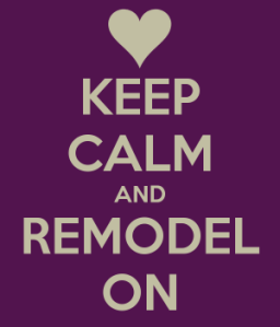 keep-calm-and-remodel-on